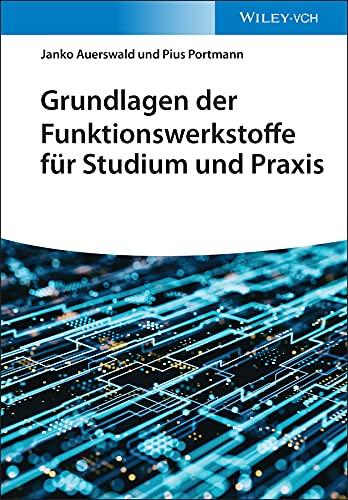 Grundlagen der Funktionswerkstoffe für Studium und Praxis (German Edition)