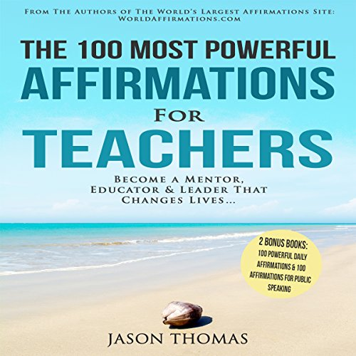 The 100 Most Powerful Affirmations for Teachers audiobook cover art