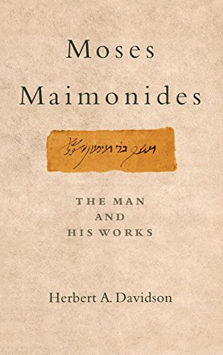 Moses Maimonides: The Man and His Works