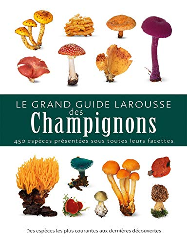 Le grand guide Larousse des champignons