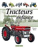 Tracteurs de notre enfance - Terres Editions - 24/05/2013