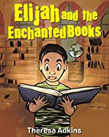 Elijah and the Enchanted Books