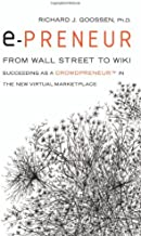 epreneur: From Wall Street to Wiki: Succeeding as a Crowdpreneur in the New Virtual Marketplace