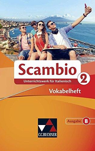 Scambio B / Unterrichtswerk für Italienisch in drei Bänden: Scambio B / Scambio B Vokabelheft 2: Unterrichtswerk für Italienisch in drei Bänden