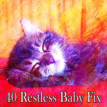 40 Restless Baby Fix