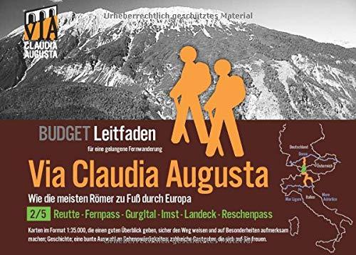 Fern-Wander-Route Via Claudia Augusta 2/5 Tirol B U D G E T: Leit-Faden für eine gelungene Fern-Wanderung (schwarz-weiß): Leit-Faden fr eine ... Via Claudia Augusta B U D G E T)