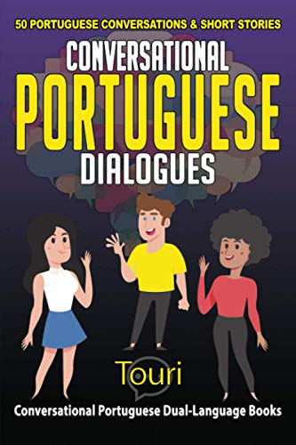 Conversational Portuguese Dialogues: 50 Portuguese Conversations and Short Stories (Conversational Portuguese Dual Language Books)