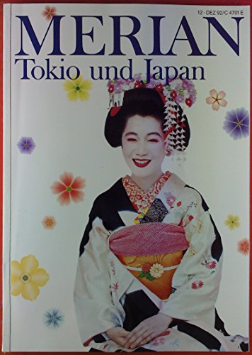 MERIAN Tokio und Japan, HEFT 12 - Dezember 1992 - 45. Jahrgang, INHALT: Karriere im Kimono - Hokusai - Yakuza - Im Zeichen der Diamanten...