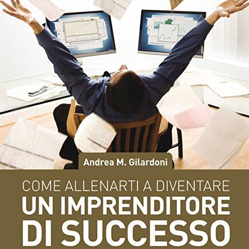 Come allenarti a diventare un imprenditore di successo copertina