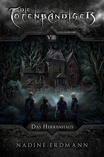 Buchseite und Rezensionen zu 'Die Totenbändiger - Band 8: Das Herrenhaus' von Nadine Erdmann