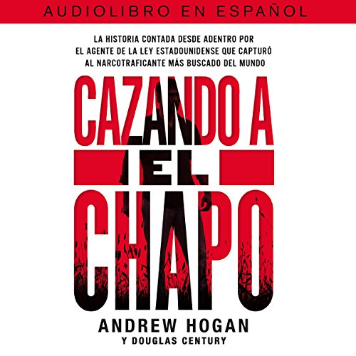 Cazando a El Chapo [Hunting El Chapo] audiobook cover art