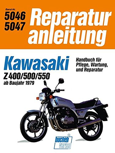 Kawasaki Z 400 / Z 500 / Z 550: ab Baujahr 1979 // Reprint der 8. Auflage 1993 (Reparaturanleitungen)