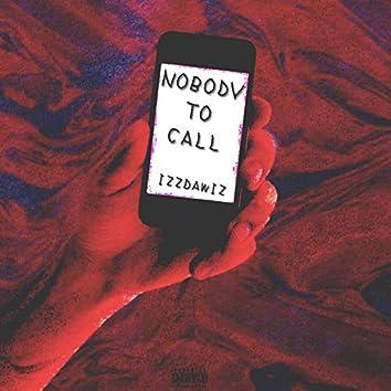 Nobody to Call