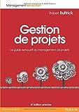 Gestion de projets 4e édition enrichie - Le guide exhaustif du management de projets - PEARSON (France) - 24/04/2014