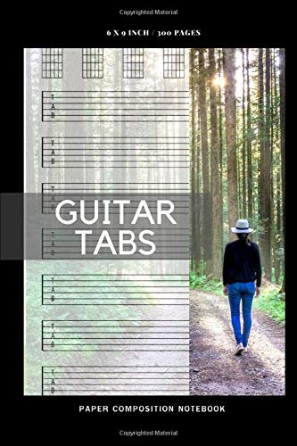Guitar Tabs Paper Composition Notebook: Size 6' X 9' Inches, 300 Pages, This Blank Guitar Tab Notebook Is Seven 6-line Staves Per Page Evenly Spaced ... To Write Down Guitar Lesson Notes Vol.8