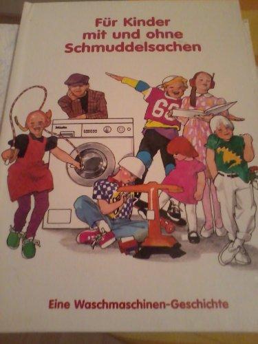Für Kinder mit und ohne Schmuddelsachen. Eine Waschmaschinen-Geschichte