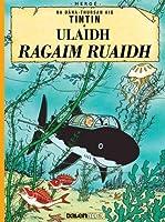 Ulaid Ragaim Ruaidh (Tintin sa Gaidhlig : Tintin in Gaelic)