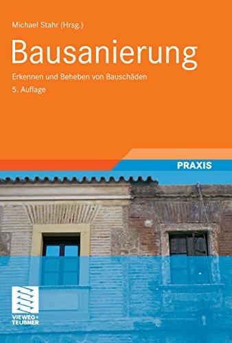 Bausanierung: Erkennen und Beheben von Bauschäden