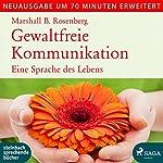 Gewaltfreie Kommunikation: Eine Sprache des Lebens - erweiterte Neuausgabe