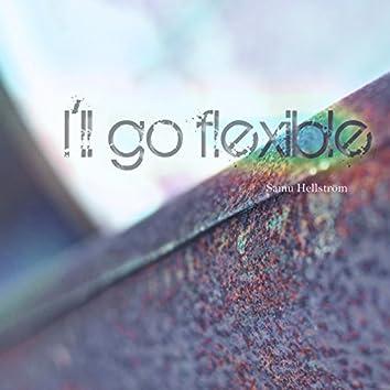 I'll Go Flexible