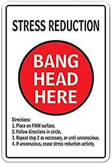 Stress Reduction Bang Head Here Aluminum Sign Therapy Anxiety   Indoor/Outdoor   10