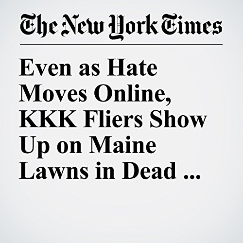 Even as Hate Moves Online, KKK Fliers Show Up on Maine Lawns in Dead of Night copertina