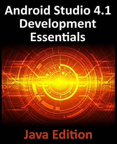 Compare Textbook Prices for Android Studio 4.1 Development Essentials - Java Edition: Developing Android 11 Apps Using Android Studio 4.1, Java and Android Jetpack  ISBN 9781951442255 by Smyth, Neil