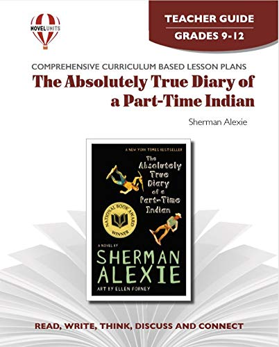 Absolutely True Diary Of A Part Time Indian - Teacher Guide by Novel Units