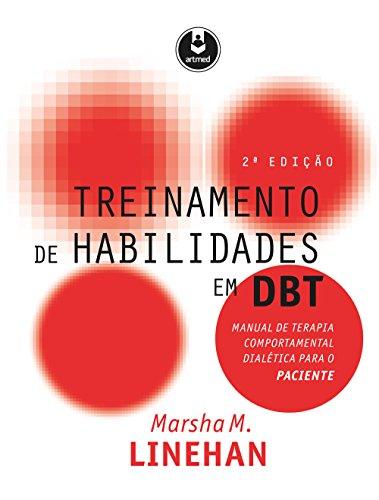 Treinamento de Habilidades em DBT: Manual de Terapia Comportamental Dialética para o Paciente