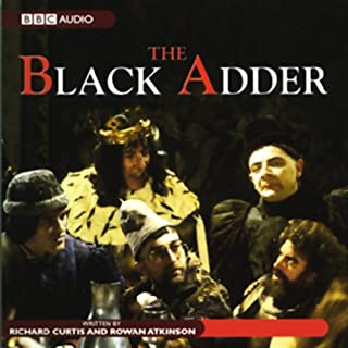 The Blackadder     The Complete First Series              By:                                                                                                                                 Richard Curtis,                                                                                        Rowan Atkinson                               Narrated by:                                                                                                                                 full cast                      Length: 3 hrs and 6 mins     6 ratings     Overall 4.2