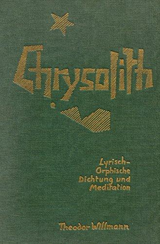 Chrysolith. Lyrisch-Orphische Dichtung und Meditation