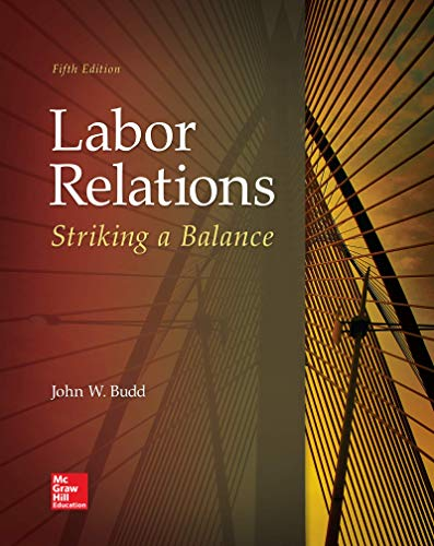 Compare Textbook Prices for Labor Relations: Striking a Balance 5 Edition ISBN 9781259412387 by Budd, John