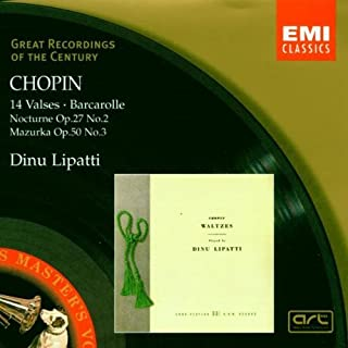 Chopin: 14 Waltzes / Barcarolle Op 60 / Nocturne Op 27 / Mazurka Op 50 By Fryderyk Franciszek Chopin (Composer),Dinu Lipatti (Piano) (1998-10-05)