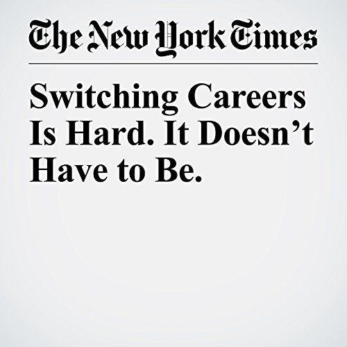 Switching Careers Is Hard. It Doesn't Have to Be. audiobook cover art