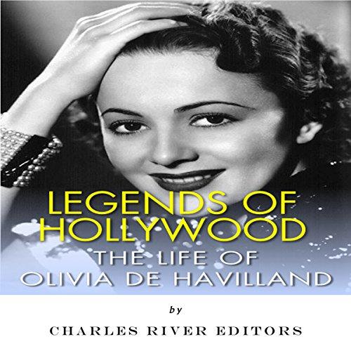 Legends of Hollywood: The Life of Olivia de Havilland cover art