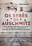 Os bebês de Auschwitz (Portuguese Edition)