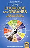 L'horloge des organes - Tirée de la médecine traditionnelle chinoise. - Macro Editions - 19/02/2016