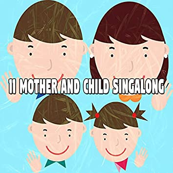 11 Mother and Child Singalong