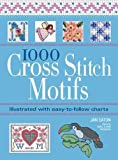 1000 Cross Stitch Motifs: Illustrated with Easy-to-Follow Charts
