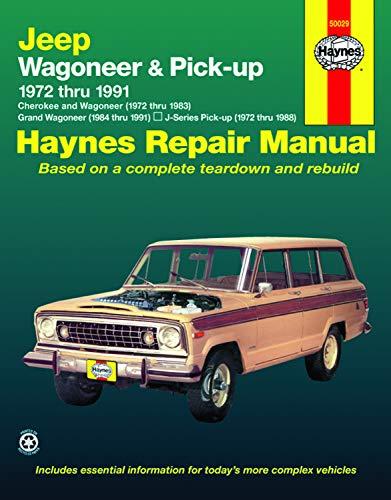 Jeep Wagoneer (72-83), Grand Wagoneer (84-91), Cherokee (72-83) & J-Series Pick-ups (72-88) Haynes Repair Manual (Does not include 1984 and later Comanche Pick-up models.) (Haynes Repair Manuals)