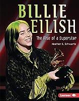 Billie Eilish: The Rise of a Superstar (Gateway Biographies)
