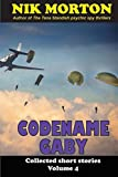 Codename Gaby: ... and other stories (Collected short stories Book 4) (English Edition)