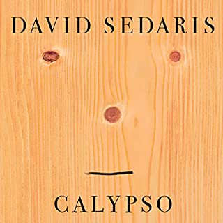 Calypso                   By:                                                                                                                                 David Sedaris                               Narrated by:                                                                                                                                 David Sedaris                      Length: 6 hrs and 39 mins     184 ratings     Overall 4.7