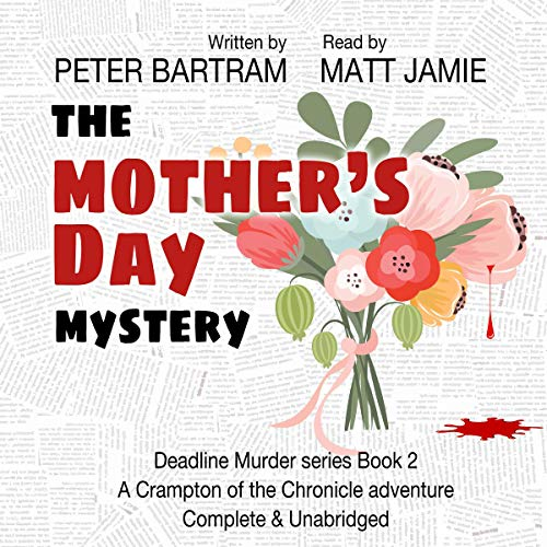 The Mother's Day Mystery: A Crampton of the Chronicle Adventure audiobook cover art