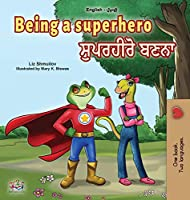 Being a Superhero (English Punjabi Bilingual Book for Children -Gurmukhi) (English Punjabi Bilingual Collection - India)