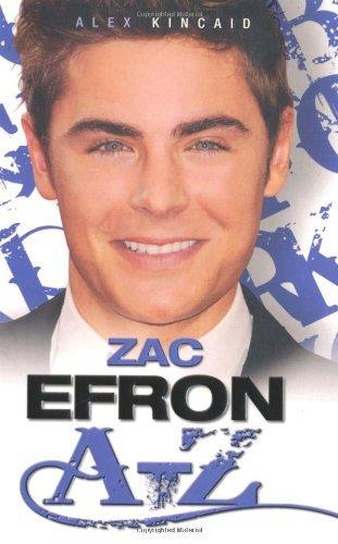 Zac Efron A?Z by Alex Kincaid (2011-04-01)