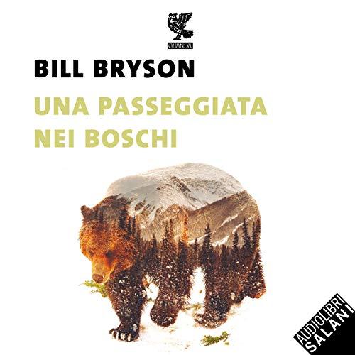 Una passeggiata nei boschi                   Di:                                                                                                                                 Bill Bryson                               Letto da:                                                                                                                                 Luca Ghignone                      Durata:  10 ore e 46 min     83 recensioni     Totali 4,5