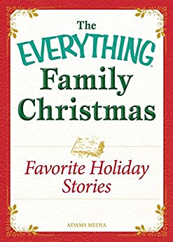 Favorite Holiday Stories: Celebrating the magic of the holidays (The Everything® Family Christmas Series) by [Adams Media]