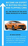 BECOME AN EXPERT IN BUYING/SELLING AND FLIPPING CARS: All the Tricks of the Auto Trade in 70 Detailed Pages
