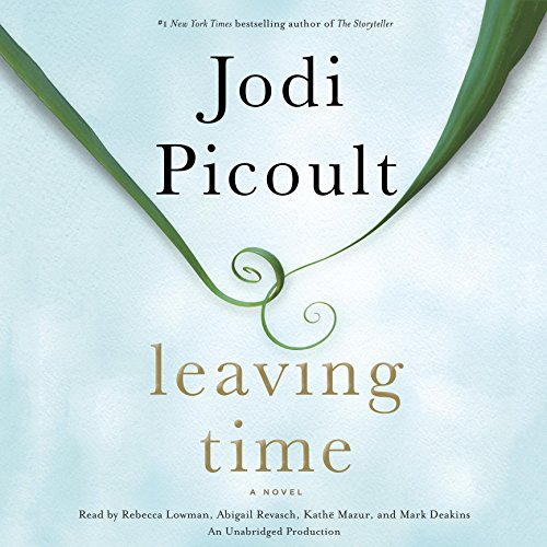 Leaving Time     A Novel              By:                                                                                                                                 Jodi Picoult                               Narrated by:                                                                                                                                 Rebecca Lowman,                                                                                        Abigail Revasch,                                                                                        Kathe Mazur,                   and others                 Length: 15 hrs and 11 mins     13,530 ratings     Overall 4.4